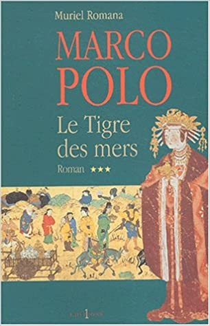En ligne téléchargement gratuit Marco Polo : Le Tigre des mers, tome 3 pdf, epub ebook