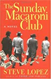 The Sunday Macaroni Club, Steve Lopez, 0151002649