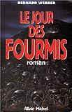 Image de Jour Des Fourmis (Le) (Romans, Nouvelles, Recits (Domaine Francais)) (French Edition)