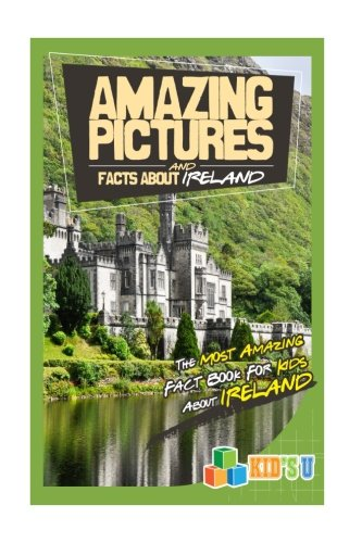 Amazing Pictures & Facts About Ireland