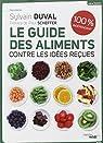 Le guide des aliments contre les idées reçues par Duval