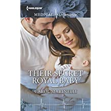 Their Secret Royal Baby: An Emotional Royal Baby Romance (Harlequin Medical Romance)