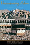 Understanding Islam, Frithjof Schuon, 1935493906