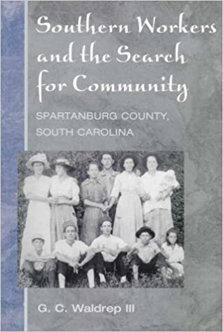 Southern Workers and the Search for Community : Spartanburg