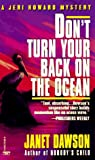 Don't Turn Your Back on the Ocean, Janet Dawson, 0449221849
