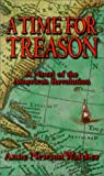 A Time for Treason, Anne Newton Walther, 0967670330