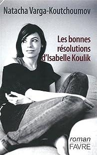 Les bonnes résolutions d'Isabelle Koulik par Natacha Varga-Koutchoumov
