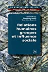 La psychologie sociale. Relations humaines, groupes et influences sociale, tome 1 par Oberlé