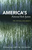 America's National Park System, Lary M. Dilsaver, 0847684407
