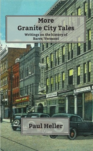 More Granite City Tales: Writings on the History of Barre, Vermont
