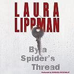By a Spider's Thread: A Tess Monaghan Novel | Laura Lippman