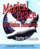 Magical Peace, Tarin Frances, 0967444934