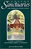 img - for Sanctuaries: The Complete United States--A Guide to Lodgings in Monasteries, Abbeys, and Retreats book / textbook / text book