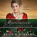 Misunderstood: A Pride and Prejudice Novella : Love at Pemberley, Book 4 Audiobook by Reina M. Williams Narrated by Kate Sample