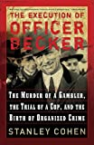 The Execution of Officer Becker, Stanley Cohen, 0786720301