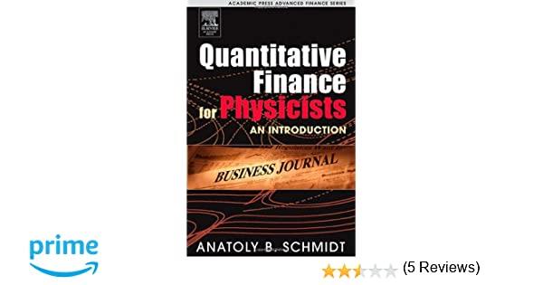 Quantitative finance for physicists an introduction academic quantitative finance for physicists an introduction academic press advanced finance anatoly b schmidt 9780120884643 amazon books fandeluxe Choice Image