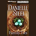 Family Ties: A Novel Audiobook by Danielle Steel Narrated by Susan Ericksen