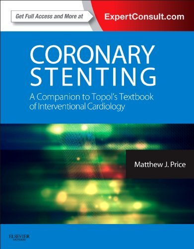 Pdf coronary stenting a companion to topol s textbook of pdf download coronary stenting a companion to topol s textbook of interventional cardiology expert consult online and print 1e expertconsult by fandeluxe Image collections
