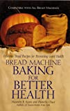 Bread Machine Baking for Better Health, Maureen Keane and Daniella Chace, 0761514422