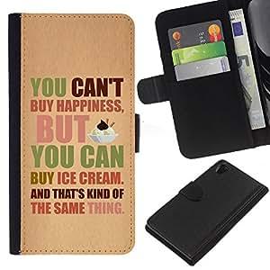 All Phone Most Case / Oferta Especial Cáscara Funda de cuero Monedero Cubierta de proteccion Caso / Wallet Case for Sony Xperia Z2 D6502 // Happiness Ice Cream Funny Text Quote