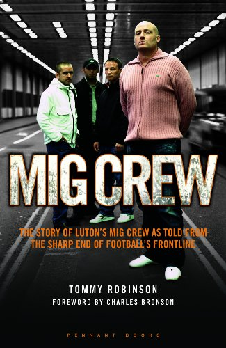 Book cover from MIG Crew: The Story of Lutons MIG Crew as Told from the Sharp End of Footballs Frontlineby Tommy Robinson