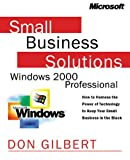 Smart Business Solutions for Windows 2000 Professional, Don Gilbert, 0735608563