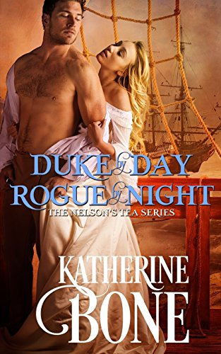 Duke by Day, Rogue by Night (Nelson's Tea) (Volume 2)