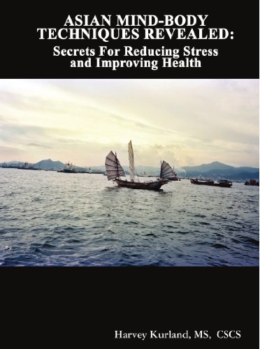 ASIAN MIND-BODY TECHNIQUES REVEALED: SECRETS FOR REDUCING STRESS AND IMPROVING HEALTH