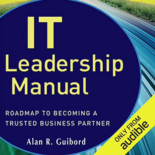 IT Leadership Manual: Roadmap to Becoming a Trusted Business Partner by Audible Studios