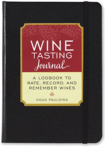 Wine Tasting Journal (Diary, Notebook) by Doug Paulding