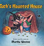 Tuck's Haunted House, Martha Weston, 0618159665