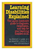 img - for Learning Disabilities Explained: The Lamm Institute's Guide to Diagnosis, Remediation and Help for Your Learning-Disabled Child by Lamm Stanley S. Fisch Martin (1982-10-01) Hardcover book / textbook / text book