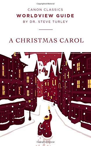 Read Online Worldview Guide for A Christmas Carol (Canon Classics Literature Series) pdf epub