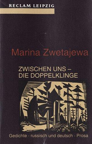 Zwischen Uns Die Doppelklinge Gedichte Prosa Marina