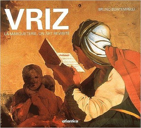 Télécharger en ligne Vriz : La marqueterie, un art revisité pdf, epub ebook