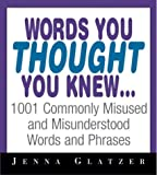 Words You Thought You Knew, Jenna Glatzer, 1580629415