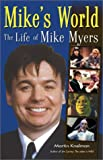 Mike s World: The Life of Mike Myers