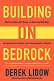 img - for Building on Bedrock: What Sam Walton, Walt Disney, and Other Great Self-Made Entrepreneurs Can Teach Us About Building Valuable Companies book / textbook / text book