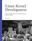 Linux Kernel Development, Robert Love, 0672325128