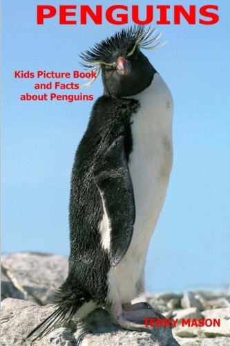 Penguins : Kids Picture Book and Facts about Penguins (Facts about Animals in the Sea) (Volume 1) (Penguins About)