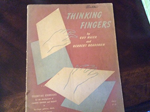 Thinking Fingers (Essential exercises for the development of pianistic control and facility in five-finger patterns, thirds, sixths, and octaves) ()