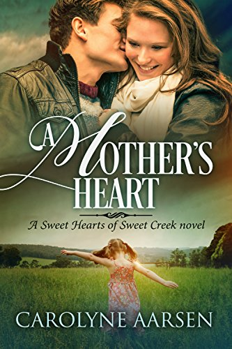 - A Mother's Heart (Sweet Hearts of Sweet Creek Book 6)