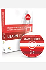 Mobile Development with Adobe Flash Professional CS5.5 and Flash Builder 4.5: Learn by Video Paperback