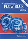 Collector's Encyclopedia of Flow Blue China