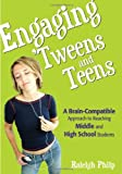 img - for By Raleigh T. Philp - Engaging 'tweens and Teens : Brain-Compatible Approach to Reaching Middle and High School Students: 1st (first) Edition book / textbook / text book