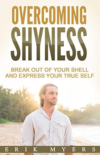 Amazon Overcoming Shyness Break Out Of Your Shell And Express Extraordinary Overcome Shyness And Build Your Self Confidence Quotes