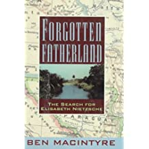 Forgotten Fatherland: The Search for Elisabeth Nietzsche