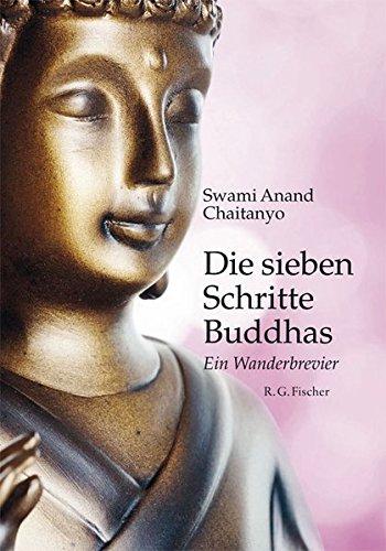 Die sieben Schritte Buddhas: Ein Wanderbrevier