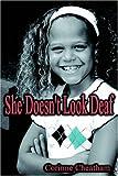 She Doesn't Look Deaf, Corinne Cheatam, 1595260323