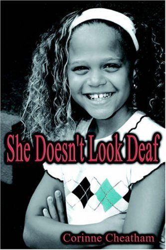 She Doesn't Look Deaf